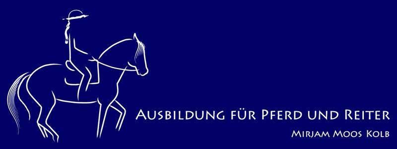 Ausbildung für Pferd und Reiter – Mirjam Moos Kolb